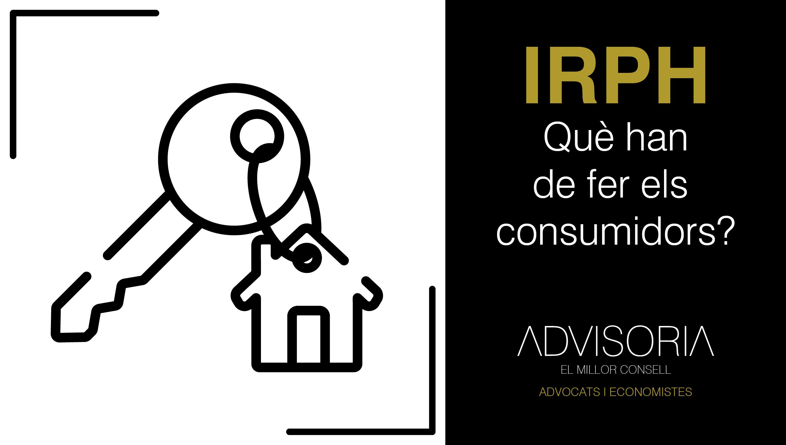 IRPH: Què han de fer els consumidors?